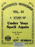 Woodshed Workshop # 23 – Under Your Spell Again
